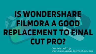 Photo of Is Wondershare Filmora A Good Replacement To Final Cut Pro?